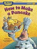 How to Make a Pancake (We Read Phonics)