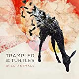 Wild Animals by Trampled By Turtles (2014-07-15)
