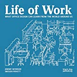 img - for Life of Work: What Office Design Can Learn From the World Around Us book / textbook / text book