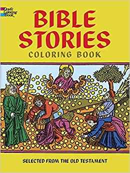 Bible Stories Coloring Book (Dover Classic Stories Coloring Book ...