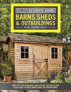 Book Cover: Ultimate Guide: Barns, Sheds & Outbuildings, Updated 4th Edition: Step-by-Step Building and Design Instructions Plus Plans to Build More Than 100 Outbuildings