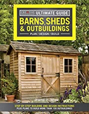 Ultimate Guide: Barns, Sheds & Outbuildings, Updated 4th Edition: Step-by-Step Building and Design Instructions Plus Plans to Build More Than 100 Outbuildings