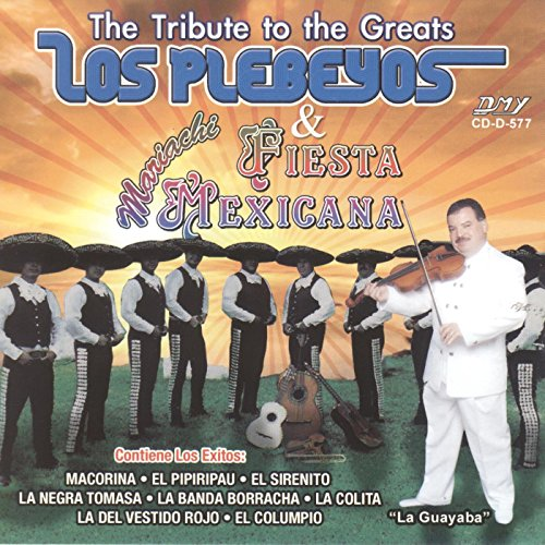 The Tribute To The Greats by Los Plebeyos & Mariachi Fiesta Mexicana on Amazon Music - Amazon.com