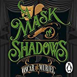 A Mask of Shadows: Frey & McGray, Book 3 | Oscar de Muriel