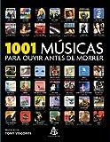 capa de 1001 Músicas Para Ouvir Antes de Morrer