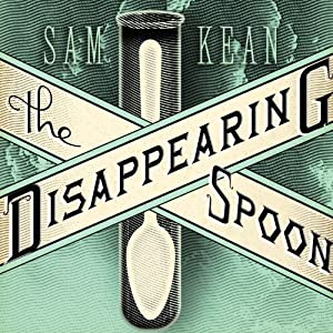 Amazon the disappearing spoon and other true tales of madness amazon the disappearing spoon and other true tales of madness love and the history of the world from the periodic table of the elements audible urtaz Choice Image