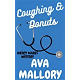 Coughing & Donuts: A Medical Cozy Mystery (Mercy Mares Mystery Book 2)