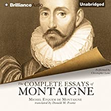 The Complete Essays of Montaigne Audiobook by Michel Eyquem de Montaigne, Donald M. Frame (translator) Narrated by Christopher Lane
