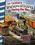 19th Century Innovations: Paving the Way (Primary Source Readers)