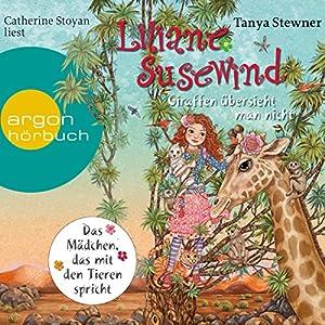 Giraffen übersieht man nicht (Liliane Susewind 12) Hörbuch von Tanya Stewner Gesprochen von: Catherine Stoyan