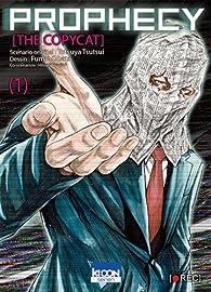 Prophecy the Copycat, tome 1 par Tetsuya Tsutsui