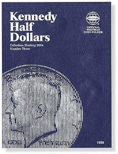 Kennedy Half Dollars Folder Starting 2004 (Official Whitman Coin Folder)