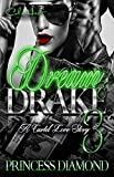 Dream and Drake 3: A Cartel Love Story