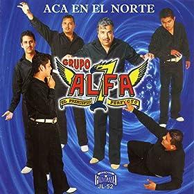 Aca en el norte grupo alfa 7 mp3 downloads for Grupo el norte