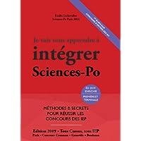 Je Vais Vous Apprendre à Intégrer Sciences Po - EDITION 2019 - Méthodes et secrets pour réussir les concours des IEP (Prépa Sciences Po / Scpo / Prépa IEP Paris et province)