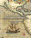 La vuelta al mundo de Magallanes-Elcano. La aventura imposible 1519-1522