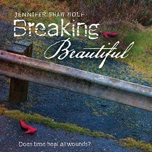 Breaking Beautiful Audiobook