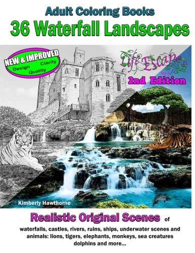 Adult Coloring Books: 36 Waterfall Landscapes 2nd Edition: Realistic Original Scenes of waterfalls, castles, rivers, rui