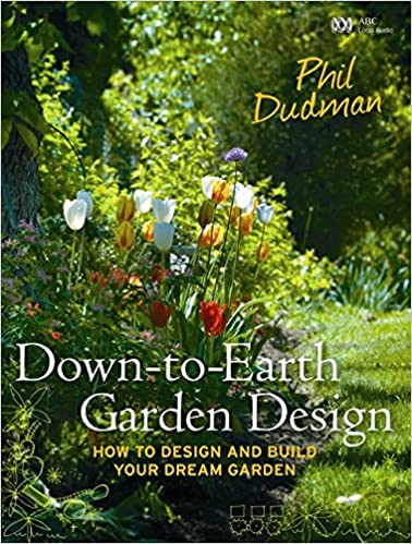 Buy Down To Earth Garden Design How To Design And Build Your Dream Garden From Scratch Book Online At Low Prices In India Down To Earth Garden Design How To Design And Build Your Dream