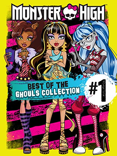 Monster High: Best of the Ghouls Collection (Monster Monster Monster High)