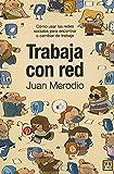 Trabaja con red: Cómo usar las redes sociales para encontrar o cambiar de trabajo (VIVA) (Spanish Edition)