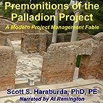 Premonitions of the Palladion Project | Scott Haraburda