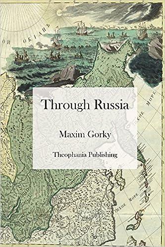 Through Russia Maxim Gorky C J Hogarth 9781475017472 Amazon