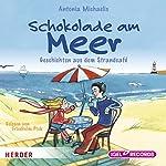 Schokolade am Meer: Vorlesegeschichten | Antonia Michaelis