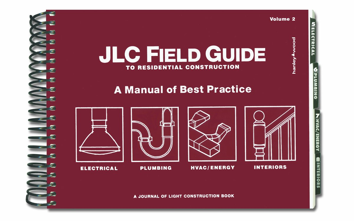 Jlc field guide to residential construction volume 2 a manual of jlc field guide to residential construction volume 2 a manual of best practice clayton dekorne tim healey rick vitullo 9781928580287 amazon fandeluxe Gallery