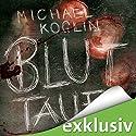 Bluttaufe Hörbuch von Michael Koglin Gesprochen von: Martin Keßler