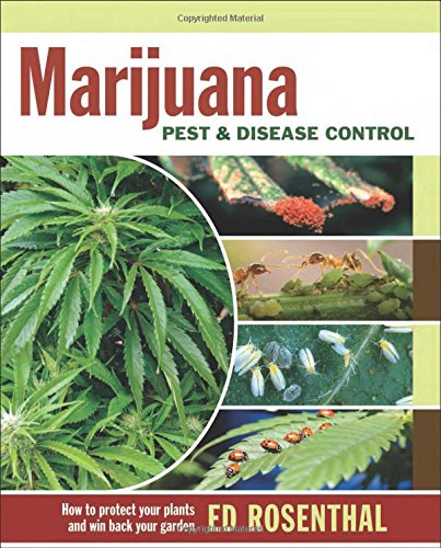 Marijuana Pest and Disease Control: How to Protect Your Plants and Win Back Your Garden by Quick American Archives