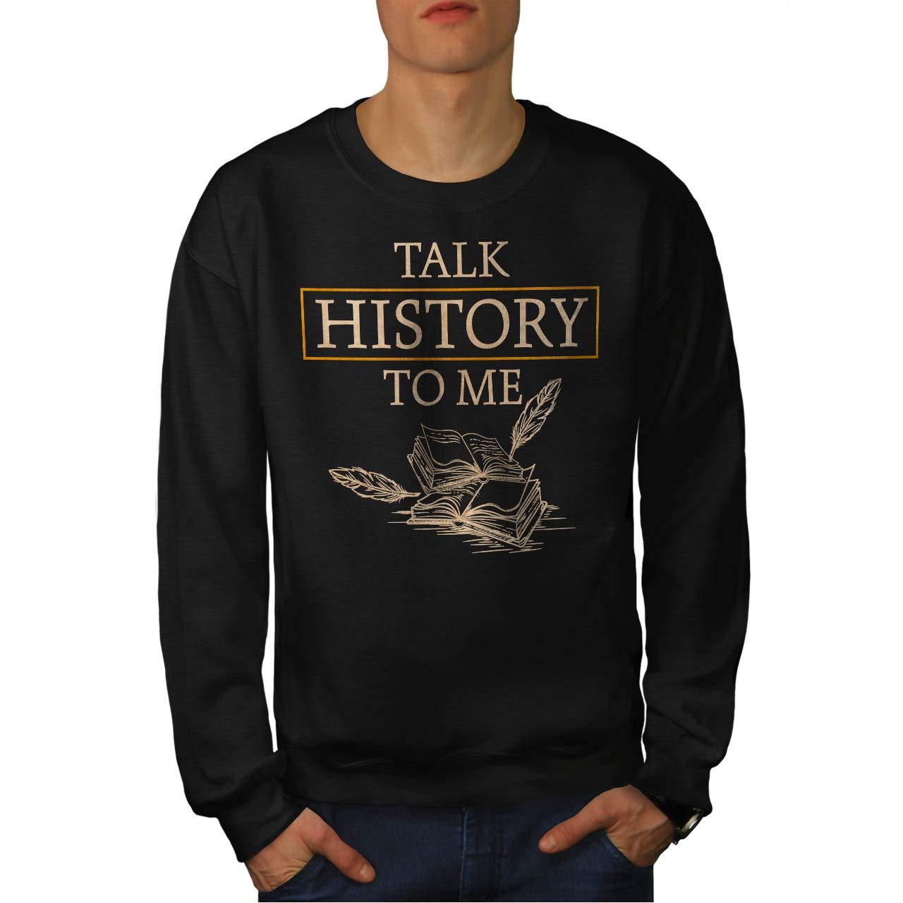 Wellcoda Talk History Mens Sweatshirt, Historian Books Top Pullover Jumper