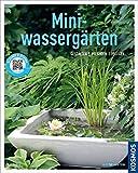 Miniwassergärten (Mein Garten): Gestalten Pflanzen Pflegen