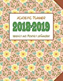 #10: Academic Planner 2018-2019 Weekly And Monthly Organizer: Schedule Calendar and Journal Notebook With Beautiful Girly Floral Cover