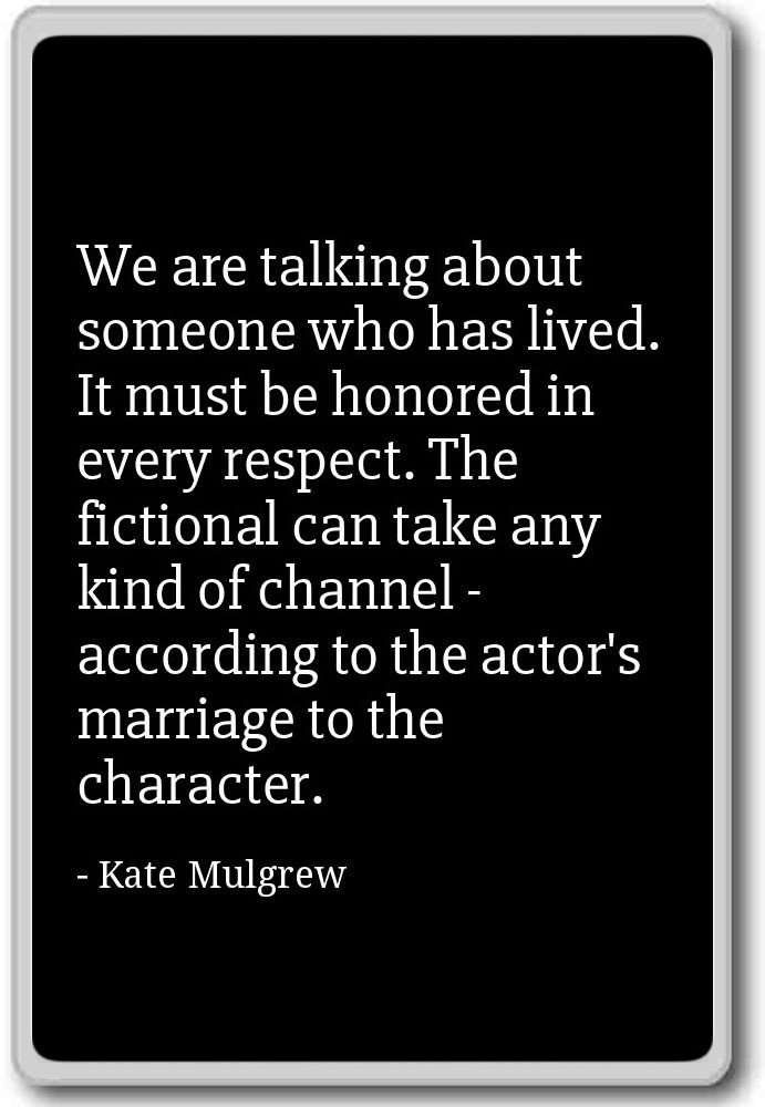 We Are Talking About Someone Who Has Lived It Kate Mulgrew
