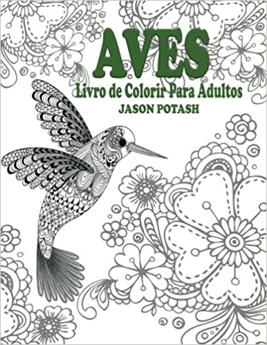 Aves Livro De Colorir Para Adultos O Alivio De Tensoes Adulto