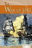 The War of 1812, Katie Marsico, 161613688X