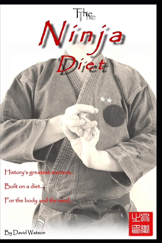 The Ninja Diet: Historys Greatest Warriors, Built on a Diet ...