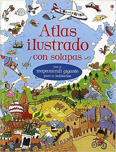 Book's Cover of Atlas Ilustrado Con Solapas (Español) Tapa dura – 9 noviembre 2015
