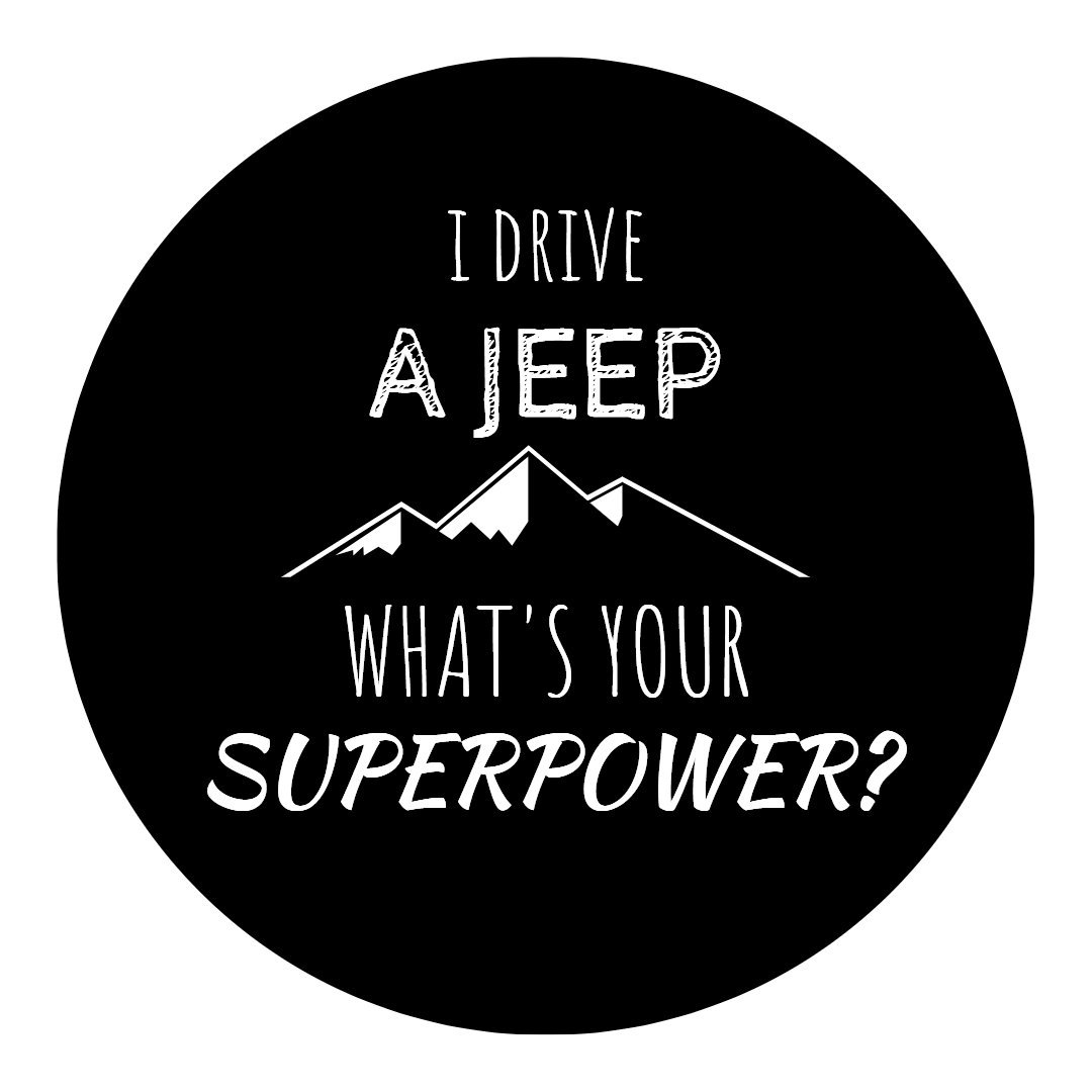 She Jeeps - 30' to 35' - Tire Cover 'I Drive A Jeep What's Your Superpower' Jeep Wrangler Rubicon Sahara Willys Sport Unlimited Liberty Spare Wheel RV (32' - 33')
