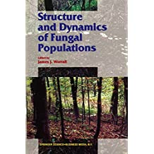 Structure and Dynamics of Fungal Populations (Population and Community Biology Series Book 25)