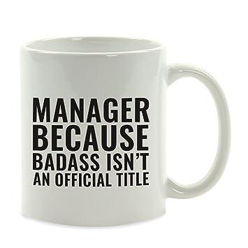 Coffee Mug Gag Gift, Manager Because Badass Isn't an - Amazon.com: Andaz Press 11oz. Coffee Mug Gag Gift, Manager Because