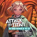 Attack on Titan: The Harsh Mistress of the City, Part 1 Audiobook by Ryo Kawakami, Hajime Isayama - creator Narrated by Erica Lindbeck, Keith Silverstein