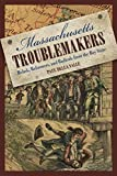 Massachusetts Troublemakers, Paul Della Valle and Paul Della Valle, 0762748508