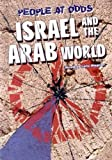 Israel and the Arab World, Heather Lehr Wagner, 079106705X