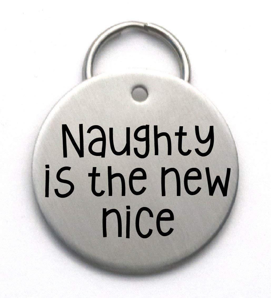 Naughty is the New Nice Custom Pet ID Funny Dog Tag
