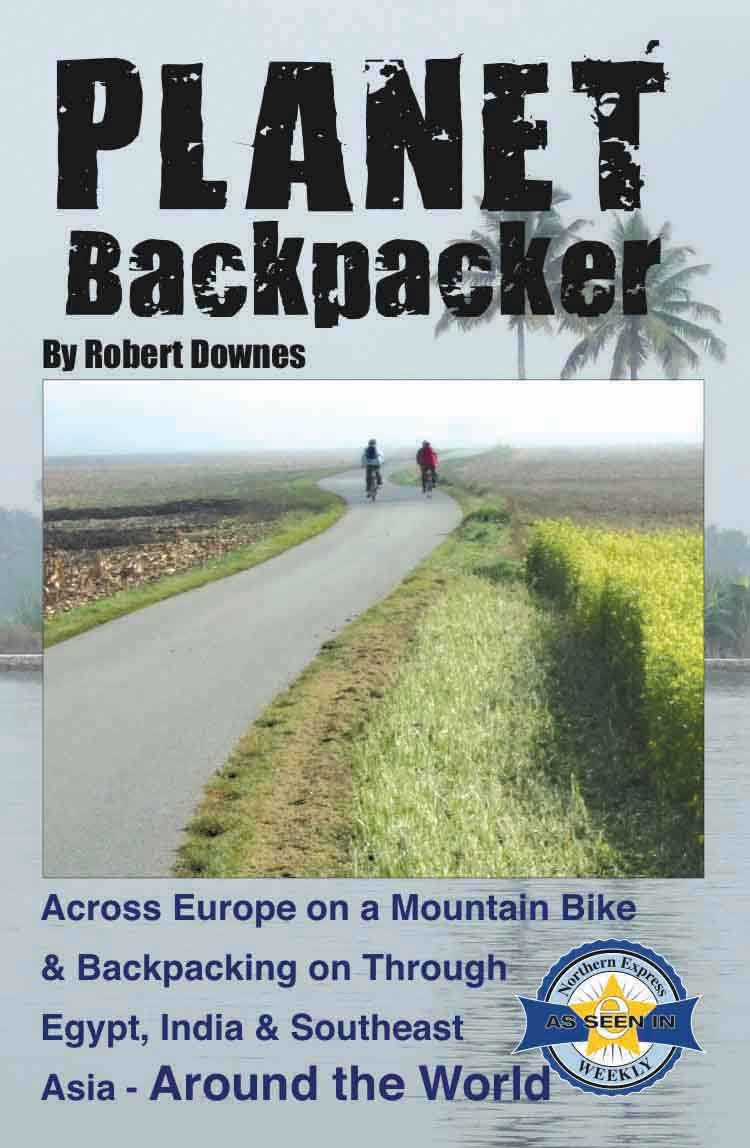 Planet Backpacker Across Europe On A Mountain Bike Backpacking On Through Egypt India Southeast Asia Around The World Robert Downes Robert Downes Robert Downes 9780982134405 Amazon Com Books