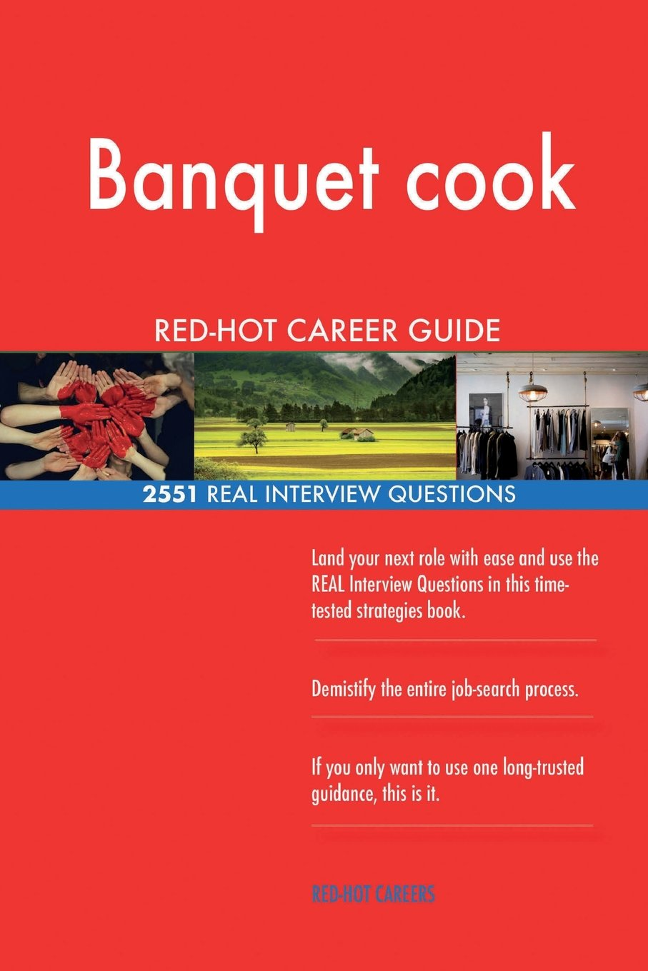 Banquet Cook RED HOT Career Guide 2551 REAL Interview Questions Paperback May 17 2018
