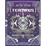 Terminus Gravity: Memories from the festival
