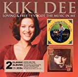 Loving And Free & I`Ve Got The Music In - Kiki Dee